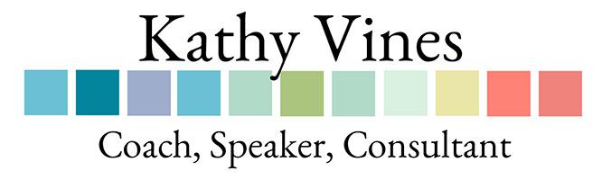 Kathy Vines - Coach, Speaker, Consultant