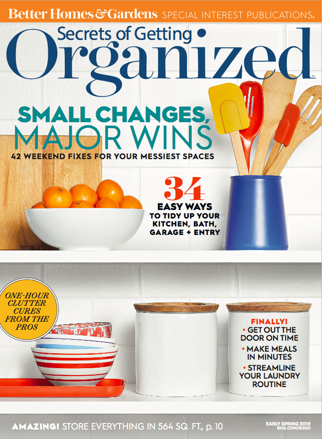 "Better Homes and Gardens ""Secrets of Getting Organized"" Magazine, Early Spring 2019 Issue"